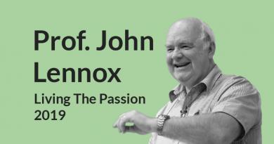John Lennox Talks from Living The Passion 2019